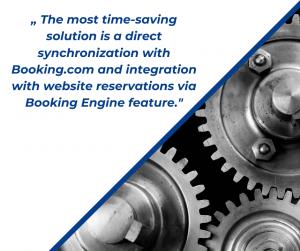 Quote The most time-saving solution is a direct synchronization with Booking.com and integration with website reservations via Booking Engine feature.